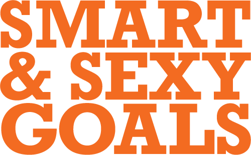 Smart and Sexy Goals